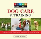 Dog Care and Training  A Complete Illustrated Guide to Adopting