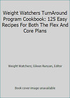 Weight Watchers TurnAround Program Cookbook 125 Easy Recipes For Both The