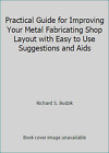 Practical Guide for Improving Your Metal Fabricating Shop Layout with Easy to