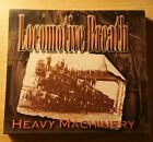 Locomotive Breath - Heavy Machinery (CD) HARD ROCK, PRIDE AND GLORY, KINGS X
