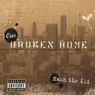 Nash the Kid : Our Broken Home CD