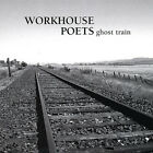 Workhouse Poets : Ghost Train Country 1 Disc CD