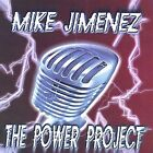 Mike Jimenez : Mike Jimenez & the Power Project Soul/R & B 1 Disc CD