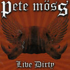 Pete Moss : Live Dirty House 1 Disc CD