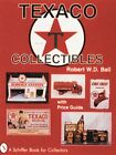 Texaco Collectibles  With Price Guide  A Schiffer Book for Collectors