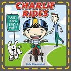 Charlie Rides  Planes  Trains  Bikes  and More