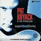 The Prowlers : Super Blue & Funky: 14 GROOVIN' BLUES HITS!!! CD (1997)