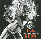 Covered in Guns by L A Guns.