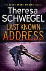Last Known Address by schwegel theresa