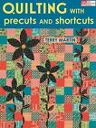 Quilting with Precuts and Shortcuts by Terry Martin