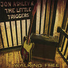 Jon Ashley & the Little Triggers : Walking Free Country 1 Disc CD