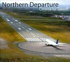 Northern Departure : Cleared for Takeoff Country 1 Disc CD