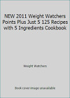 NEW 2011 Weight Watchers Points Plus Just 5 125 Recipes with 5 NoDust