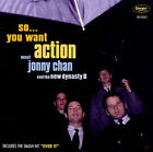 Jonny Chan and the New Dynasty 6 : So You Want Action Rock 1 Disc CD