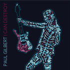 I Can Destroy * by Paul Gilbert.