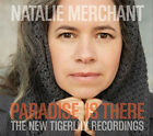 Paradise is There: The New Tigerlily Recordings (CD/DVD) by Natalie Merchant.