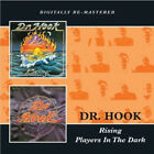 Rising/Players in the Dark [Remastered] by Dr. Hook.