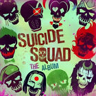 Suicide Squad: The Album by Various Artists.