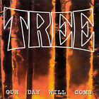 Tree : Our Day Will Come CD