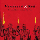 Vendetta Red : Between the Never & the Now Alternative Rock 1 Disc CD