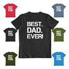 Best Dad EVER Great fathers day casual Tee Funny Mens Gift T shirt