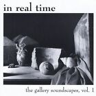 In Real Time : Gallery Soundscapes 1 Dance 1 Disc CD