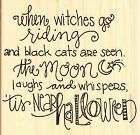 HALLOWEEN Saying Wood Mounted Rubber Stamp IMPRESSION OBSESSION D19596 New