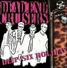 DEAD END CRUISERS: DEEP SIX HOLIDAY
