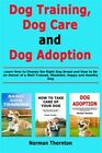 Dog Training Dog Care and Dog Adoption Learn How to Choose the Right Dog Br