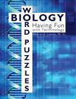 Biology Word Puzzles Having Fun with Terminology by Kathy Lowrey author Book
