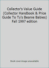 Collector's Value Guide (Collector Handbook & Price Guide To Ty's Beanie...