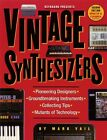 Vintage Synthesizers 2nd Edition Groundbreaking Instruments and Pionee 000330536