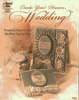 Create Your Dream Wedding Beautiful Paper Crafts for Your Specal Day Book