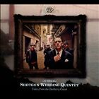 The Shotgun Wedding Quintet Tales from the Barbary Coast