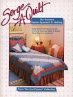 Serge-A-Quilt Ann Person Quckest Easiest Approach to Quilting Machine Quilting