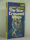 1st signed by author+Kelly Freas The Star Crowned Kings by Robert Chilson1975