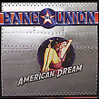 American Dream by Bang the Union (CD, Jun-2004, Oarfin)