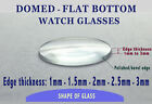 watch glass DOMED - FLAT BOTTOM,  watch Crystal Face Lens DOME TOP and FLAT BASE