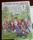 President Adams Alligator  And Other White House Pets Autographed copy