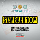 Keep Stay Back 100ft feet Safety Tailgate Bumper Trunk Vinyl Decal Sticker Label