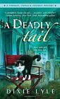 A Deadly Tail: A Whiskey, Tango & Foxtrot Mystery (Book 4) by Dixie Lyle[M M Pbk