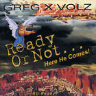 GREG X VOLZ - READY OR NOT...HERE HE COMES!  NEW  CD