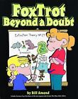 FoxTrot Beyond a Doubt by Bill Amend (1997, Paperback)