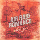 The Never Enders - Air Raid Romance (CD, Nov-2005, Indianola Records)