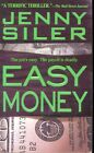 Easy Money the Jobs Easy the Payoff Is Deadly by Jenny Siler (2000, Paperback)