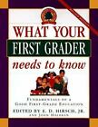Core Knowledge What Your First Grader Needs to Know  Fundamentals of a Good