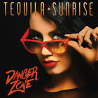 TEQUILA SUNRISE-Danger Zone, For fans of Danger Danger, Ratt, Dokken