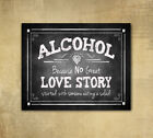 Rustic Wedding Chalkboard Looking 8x10 Print Alcohol because no love story