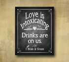 Wedding Bar Sign Love is Intoxicating PRINTED chalkboard sign 8x10