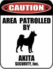 Caution Area Patrolled by an Akita 9 inch x 115 inch Laminated Dog Sign